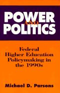 Power and Politics: Federal Higher Education Policy Making in the 1990s