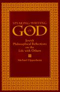 Speaking/Writing of God: Jewish Philosophical Reflections on the Life with Others