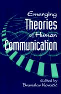 Emerging Theories of Human Communication
