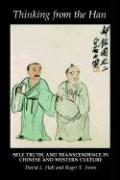 Thinking from the Han: Self, Truth, and Transcendence in Chinese and Western Culture