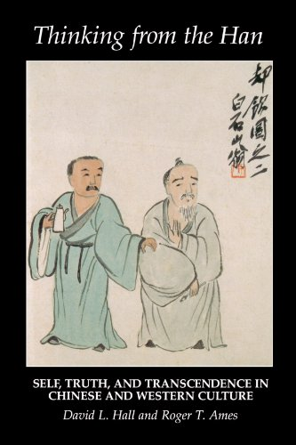 Thinking from the Han: Self, Truth, and Transcendence in Chinese and Western Culture - David L. Hall