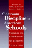 Classroom Discipline in American Schools: Problems and Possibilities for Democratic Education