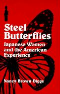 Steel Butterflies: Japanese Women and the American Experience