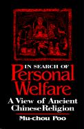 In Search of Personal Welfare: A View of Ancient Chinese Religion