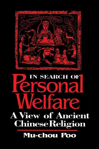 In Search of Personal Welfare: A View of Ancient Chinese Religion (Suny Series in Chinese Philosophy  &  Culture) (Suny Series, Chinese Phil - Mu-Chou Poo