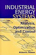 Industrial Energy Systems: Analysis, Optimization and Control - Putman, Richard E.