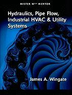 Hydraulics, Pipe Flow, Industrial HVAC & Utility Systems