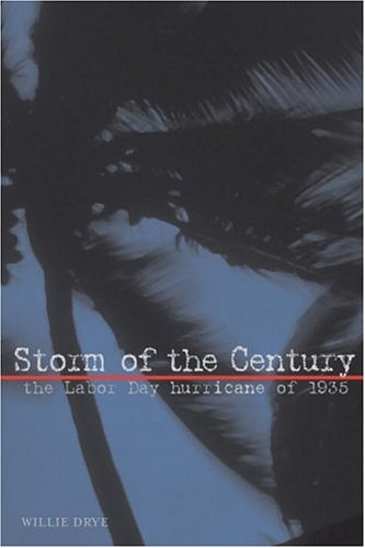 Storm of the Century: The Labor Day Hurricane of 1935 (Adventure Press) - Willie Drye