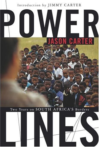 Power Lines : Two Years in South Africa's Borders - Jason Carter; Jimmy Carter