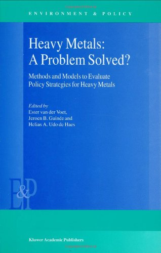 Heavy Metals: A Problem Solved? - Methods and Models to Evaluate Policy Strategies for Heavy (ENVIRONMENT  &  POLICY Volume 22) - E van der Voet; Jeroen Guin?e; Helias A. Udo de Haes