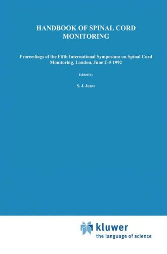 Handbook of Spinal Cord Monitoring: Proceedings of the Fifth International Symposium on Spinal Cord Monitoring, London, UK, June 2-5, 1992 - S.J. Jones; S. Boyd; M. Hetreed; N.J. Smith