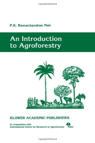 An Introduction to Agroforestry - P. K. Ramachandran Nair