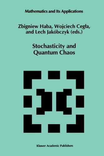 Stochasticity and Quantum Chaos: Proceedings of the 3rd Max Born Symposium, Sobótka Castle, September 15-17, 1993 (Mathematics and Its Appli - Z. Haba; Wojciech Cegla; Lech Jakóbczyk