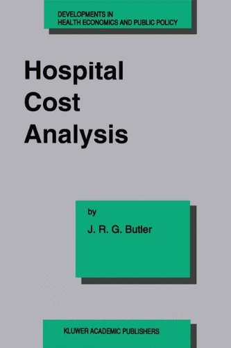 Hospital Cost Analysis (Developments in Health Economics and Public Policy) - J. R. Butler