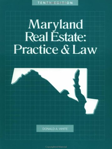 Maryland Real Estate : Practice and Law - Donald White; David L. Kent; H. Warren Crawford