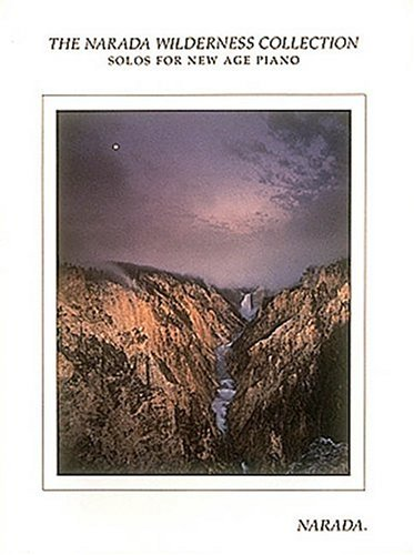 The Narada Wilderness Collection: Solos For New Age Piano - Narada