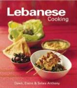 Lebanese Cooking - Anthony, Dawn; Anthony, Elaine; Anthony, Selwa
