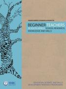 Beginner Teachers in South Africa: School Readiness, Knowledge and Skills