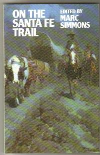 On the Santa Fe Trail - Simmons, Marc (editior)
