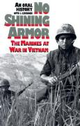 No Shining Armor: The Marines at War in Vietnam?An Oral History