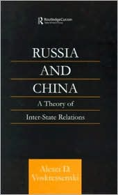 Russia and China: A Theory of Inter-State Relations