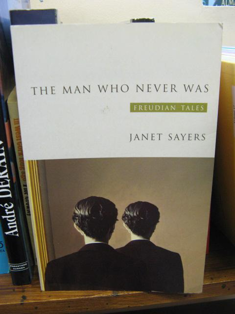 The Man Who Never Was: Freudian Tales - Sayers, Janet