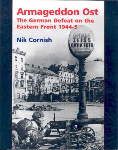 Armageddon Ost The German Defence on the Eastern Front 1944-5 - Cornish,Nik