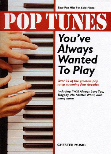 POP TUNES YOU'VE ALWAYS WANTED TO PLAY PF (Kalmus Edition)