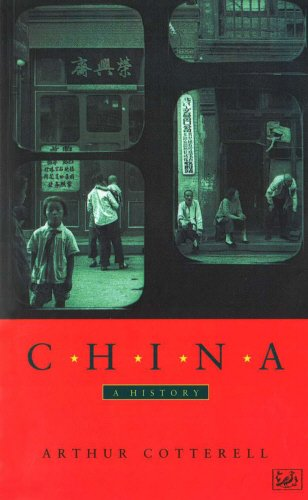 CHINA: A HISTORY - Cotterell, Arthur