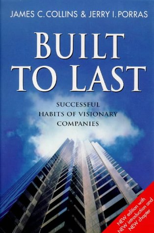 Built to Last: Successful Habits of Visionary Companies (Century Business) - James C. Collins
