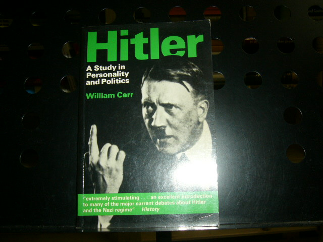 Hitler : A Study in Personality and Politics - Carr, William