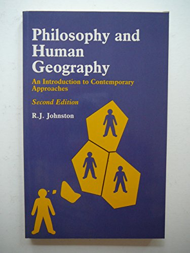 Philosophy and Human Geography: An Introduction to Contemporary Approaches - Johnston, Ronald John