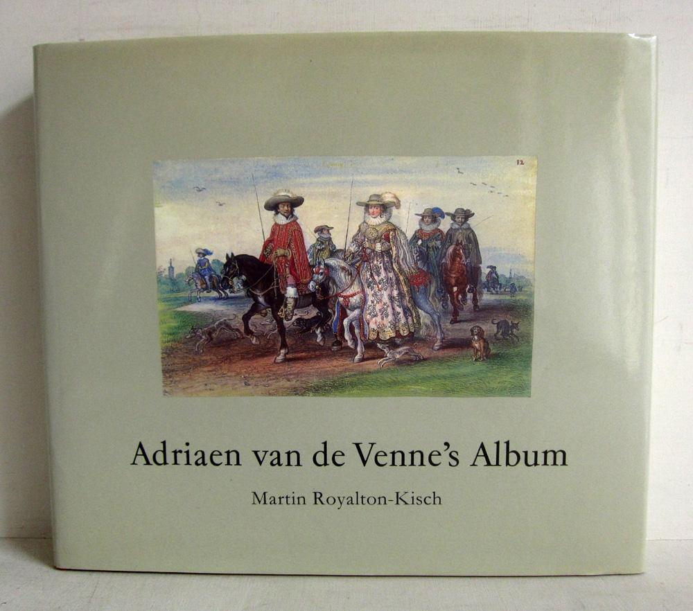 Adriaen van de Venne's Album in the Department of Prints and Drawings in the British Museum - Royalton-Kisch, Martin