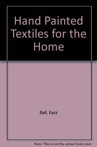 Hand Painted Textiles for the Home - Valerie Janitch; Kazz Ball