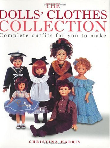 The Dolls' Clothes Collection - Christina Harris