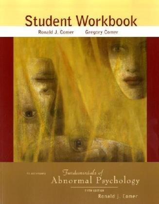 Fundamentals of Abnormal Psychology Student Workbook - Ronald J. Comer