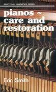 Pianos: Care and Restoration