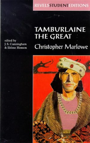 Tamburlaine the Great: Christopher Marlowe (Revels Student Editions MUP) - J. S. Cunningham; Eithne Henson