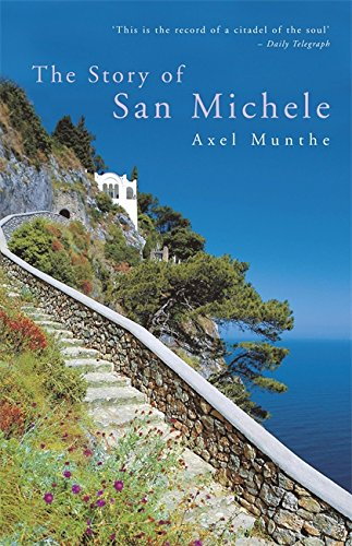 The Story of San Michele - Munthe, Axel