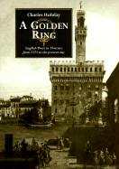 A Golden Ring: English Poets in Florence from 1373 to the Present