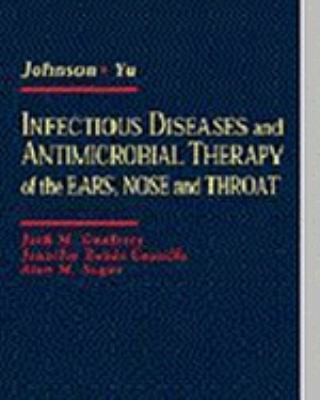 Infectious Diseases and Antimicrobial Therapy of the Ears, Nose and Throat - Jonas T. Johnson; Victor L. Yu