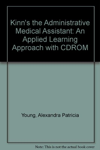 Kinn's The Administrative Medical Assistant: An Applied Learning Approach, 5e - Alexandra Patricia Adams BBA RMA CMA (AAMA) MA