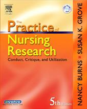 The Practice of Nursing Research: Conduct, Critique and Utilization (Practice of Nursing Research: Conduct, Critique, & Util ( Bu)