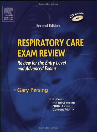 Respiratory Care Exam Review: Review for the Entry Level and Advanced Exams - Gary Persing BS RRT