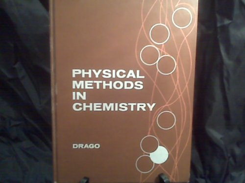 Physical Methods in Chemistry - Russell S. Drago
