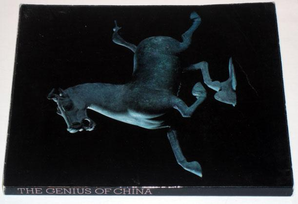The genius of China: [catalogue of] an exhibition of archaeological finds of the People's Republic of China held at the Royal Academy, London by permission of the President and Council from 29 September 1973 to 23 January 1974 - Royal Academy London / William Watson