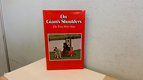On Giant's Shoulders: The Terry Wiles Story - Marjorie Wallace; Michael Robson