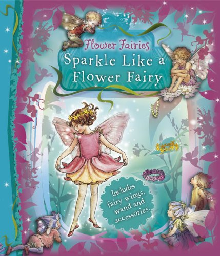 Sparkle Like a Flower Fairy (Flower Fairies) - Cicely Mary Barker