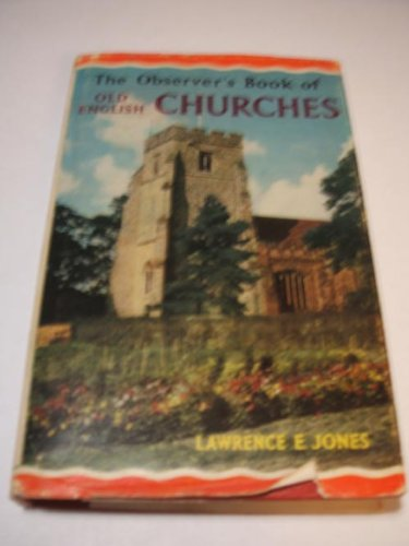 The Observer's Book of Old English Churches - Jones, Lawrence E.