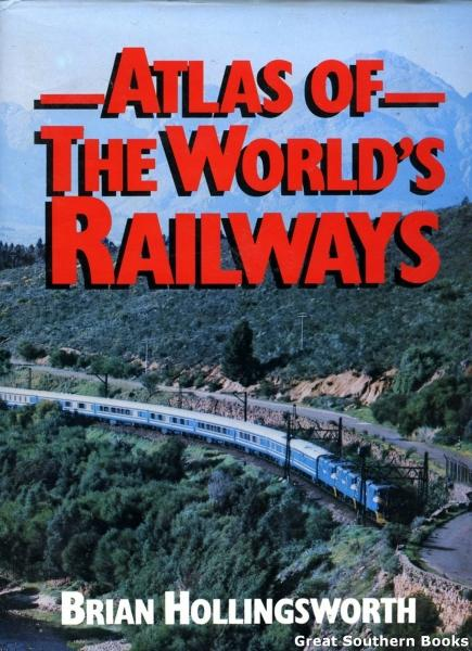 Atlas of the World's Railways - Hollingsworth, Brian